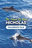 The Island Of San Nicholas: Children 039 s Tale: Blue Dolphins Book