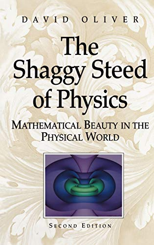 The Shaggy Steed of Physics: Mathematical Beauty in the Physical World