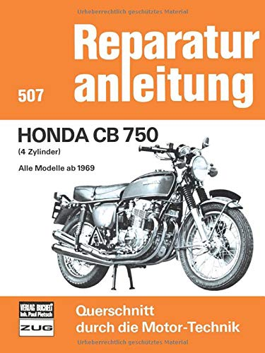 Honda CB 750: 4 Zylinder,alleModelle ab1969 // Reprint der 1. Auflage 1977 (Reparaturanleitungen)