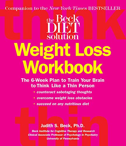 Compare Textbook Prices for Beck Diet Solution Weight Loss Workbook: The 6-week Plan to Train Your Brain to Think Like a Thin Person First Edition,First Edition ISBN 0749075093721 by Judith S. Beck