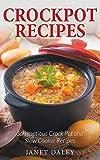 Crockpot Recipes: Scrumptious Crock Pot and Slow Cooker Recipes