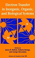 Electron Transfer in Inorganic, Organic, and Biological Systems (CSC SYMPOSIUM SERIES, VOL 2)