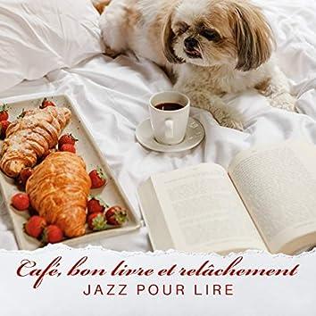 Café, bon livre et relâchement: Jazz pour lire