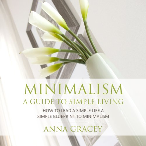 Minimalism: A Guide to Simple Living audiobook cover art