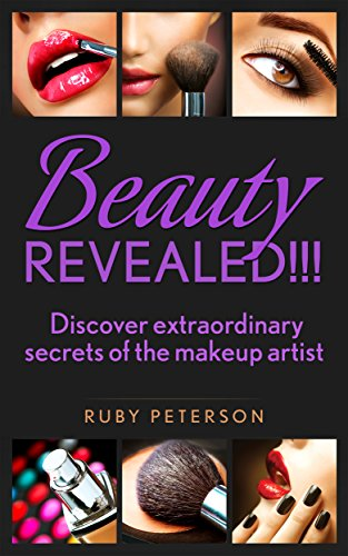 Beauty REVEALED: Discover extraordinary secrets of the makeup artist (English Edition)