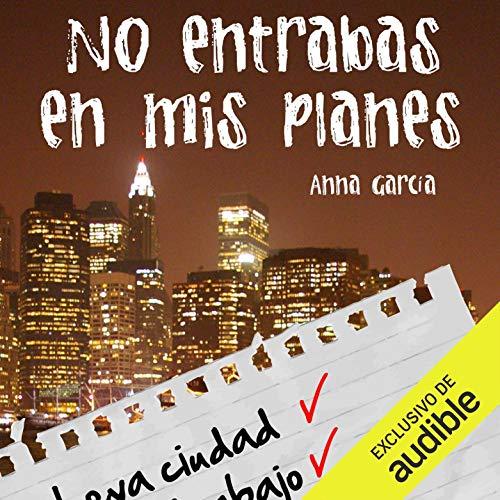No entrabas en mis planes (Narración en Castellano) [You Did Not Fit in My Plans] cover art