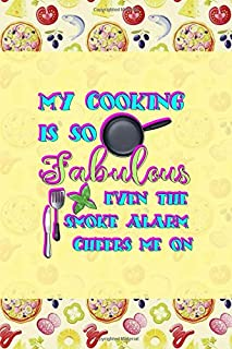 My Cooking is so Fabulous even the Smoke Alarm Cheers Me On: Horror Notebook Journal Composition Blank Lined Diary Notepad 120 Pages Paperback Pink Pizza