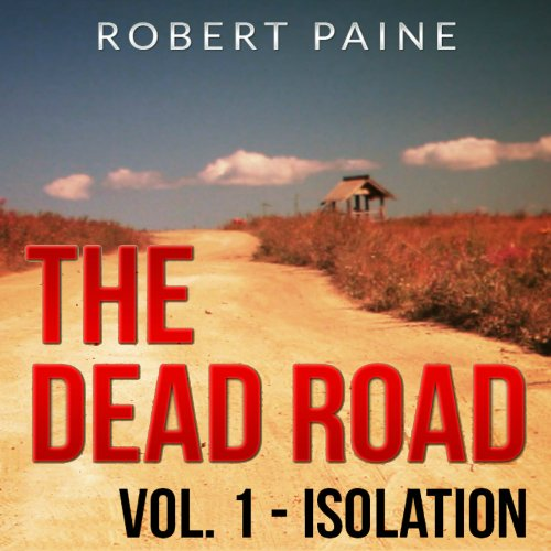 The Dead Road: Vol. 1 - Isolation audiobook cover art