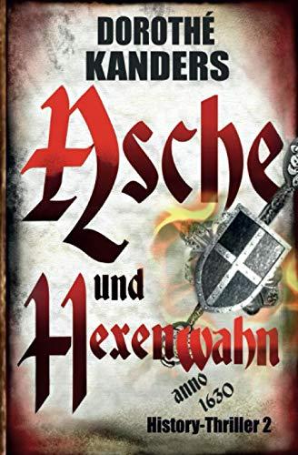 Asche und Hexenwahn: History-Thriller 2