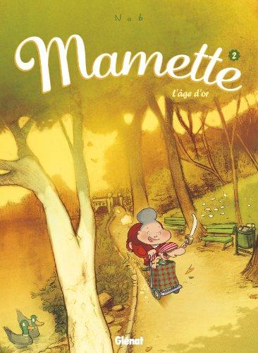 Mamette - Tome 02 : L'Âge d'or