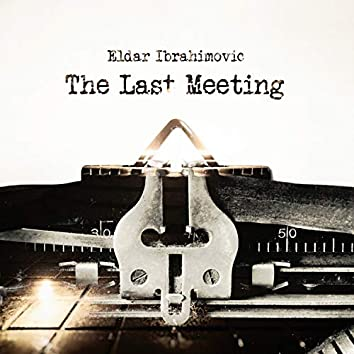 The Last Meeting