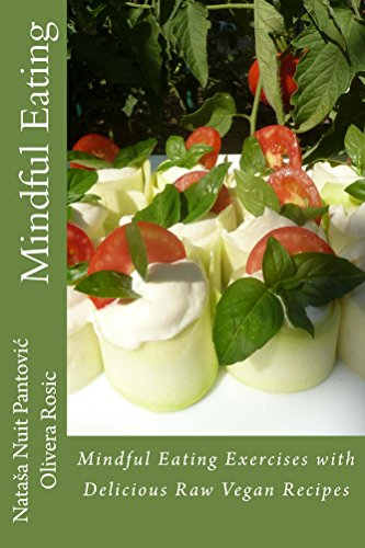Mindful Eating: with Delicious Raw Vegan Recipes (AoL Mindfulness Book 3)