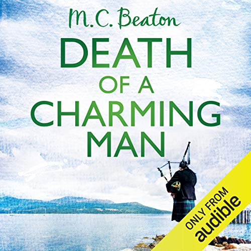 Death of a Charming Man     Hamish Macbeth, Book 10              By:                                                                                                                                 M. C. Beaton                               Narrated by:                                                                                                                                 David Monteath                      Length: 6 hrs and 28 mins     8 ratings     Overall 4.4