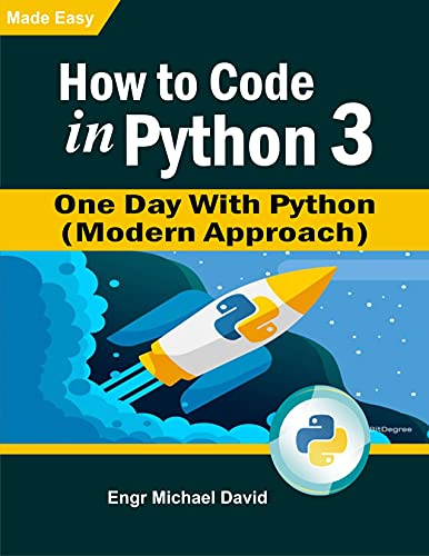 How to Code in Python 3: One Day With Python Front Cover