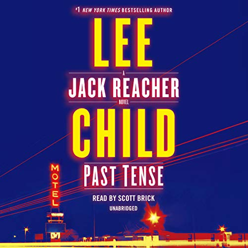 Past Tense     A Jack Reacher Novel              By:                                                                                                                                 Lee Child                               Narrated by:                                                                                                                                 Scott Brick                      Length: 12 hrs and 51 mins     8,134 ratings     Overall 4.4
