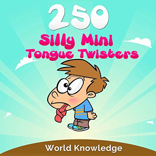 250 Silly Mini Tongue Twisters audiobook cover art