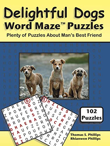 Delightful Dogs Word Maze Puzzles: Plenty of Puzzles About Man's Best Friend (Animal Word Maze Puzzle Book Book 2)