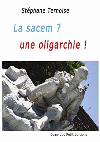 La sacem? uneoligarchie! (French Edition)