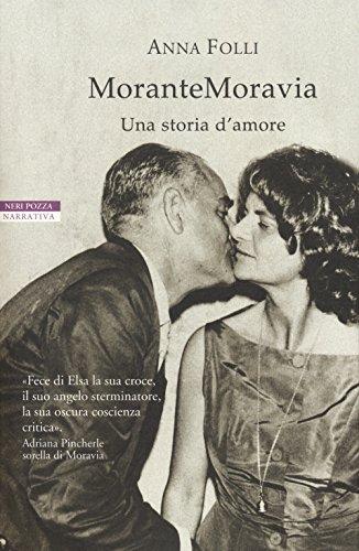 MoranteMoravia. Una storia d'amore