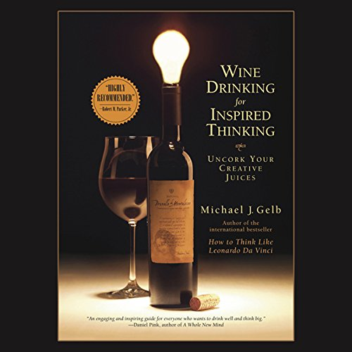 Wine Drinking for Inspired Thinking audiobook cover art