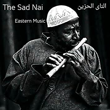 The Sad Nai (Eastren Music)