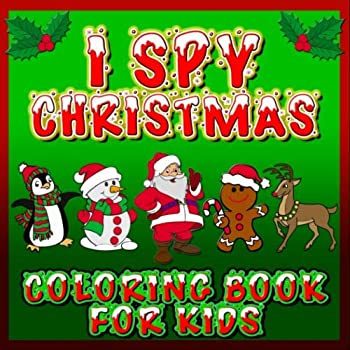 Paperback I Spy Christmas Coloring Book for Kids : Christmas Themed I Spy Puzzles for Toddlers, Preschool and Kids Activity Book