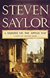 A Murder on the Appian Way (Novels of Ancient Rome)