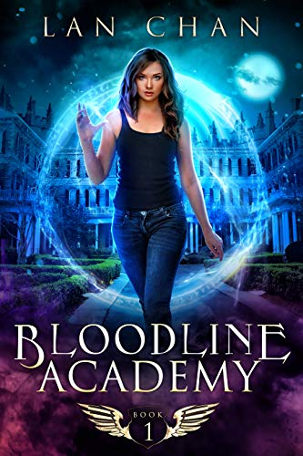 Bloodline Academy: A Young Adult Urban Fantasy Academy Novel (Bloodline Academy Book 1) (English Edition)