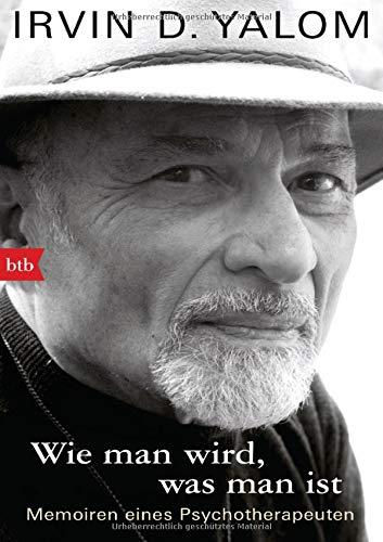 Buchseite und Rezensionen zu 'Wie man wird, was man ist: Memoiren eines Psychotherapeuten' von Irvin D. Yalom