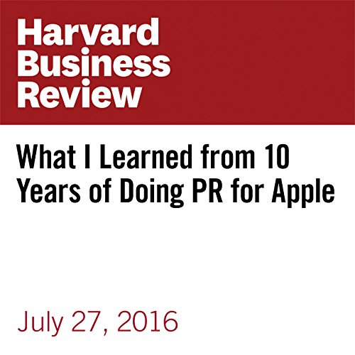 What I Learned from 10 Years of Doing PR for Apple cover art