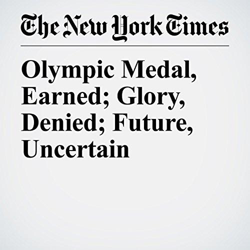 Olympic Medal, Earned; Glory, Denied; Future, Uncertain copertina