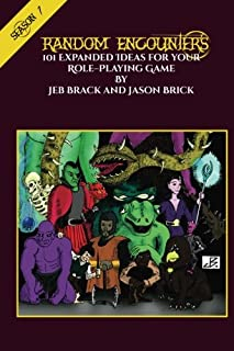 Random Encounters: Season One: 101 Expanded Ideas for Your Role-Playing Game (Random Encounters Season 1)