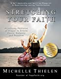 Stretching Your Faith: Practicing Postures of Prayer to Create Peace, Balance and Freedom