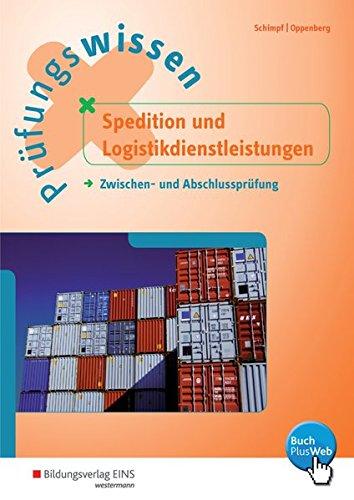 Prüfungswissen Spedition und Logistikdienstleistungen: Zwischen- und Abschlussprüfung: Arbeitsbuch