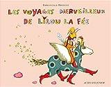 Les voyages merveilleux de Lilou la fée - ... Et de son grimoire-à-pattes
