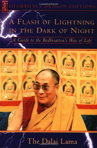 By Dalai Lama A Flash of Lightning in the Dark of Night: A Guide to the Bodhisattva's Way of Life (Shambhala Drago (1st Edition)