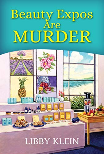 Beauty Expos Are Murder (A Poppy McAllister Mystery Book 6) by [Libby Klein]