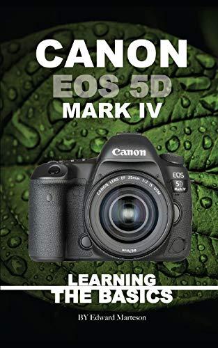 Canon EOS 5D Mark IV: Learning the Basics