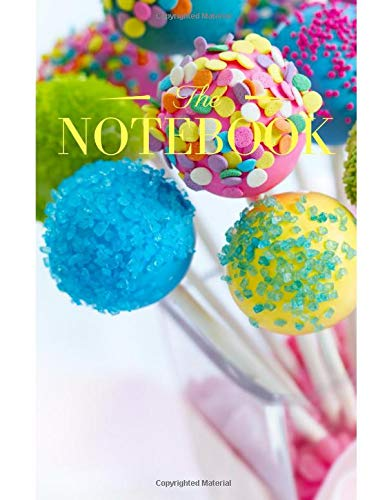 The Notebook: Children's (or adult) yummy pop cake style composition 8.5 x 8.11 inches, beautiful matte cover.