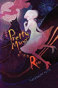 Pretty Marys All in a Row by [Gwendolyn Kiste]