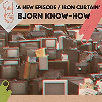 A New Episode / Iron Curtain