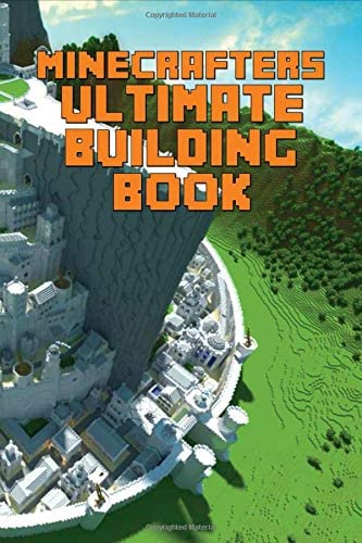 Minecrafters Ultimate Building Book Amazing Building Ideas and Guides for All Minecrafters The product image
