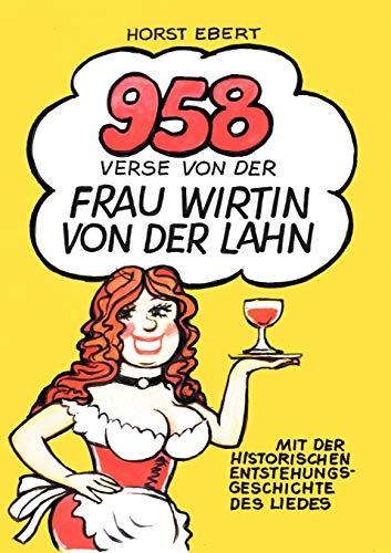 958 Verse von der Frau Wirtin von der Lahn. Mit der historischen Entstehungsgeschichte des Liedes (Book on Demand)