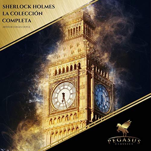 Sherlock Holmes. La Colección Completa audiobook cover art
