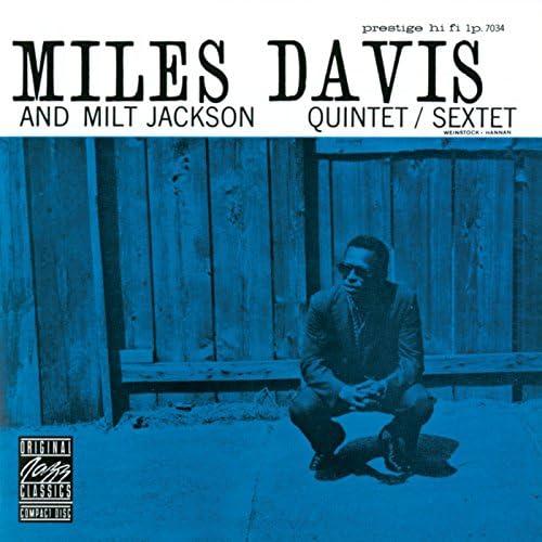 Miles Davis And Milt Jackson Quintet & Miles Davis And Milt Jackson Sextet