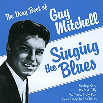 The Very Best of Guy Mitchell - Singing The Blues
