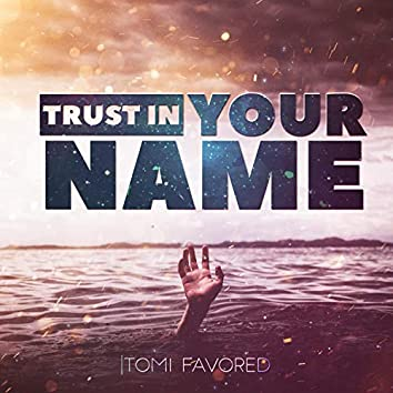Trust in Your Name