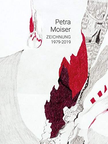Petra Moiser: Zeichnung 1979-2019
