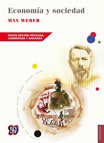 Economía y sociedad (Seccion De Obras De Sociologia) (Spanish Edition)