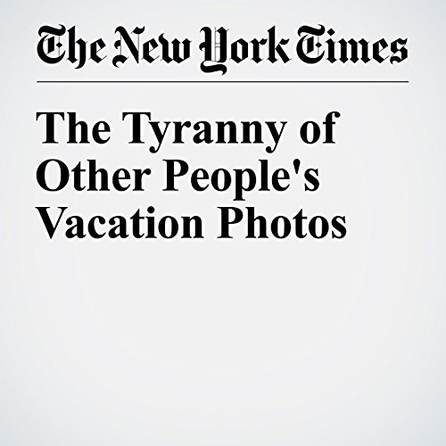 The Tyranny of Other People's Vacation Photos cover art